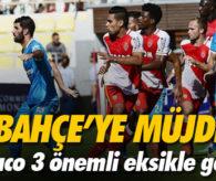 Monaco Fenerbahçe'ye 3 önemli eksikle geliyor