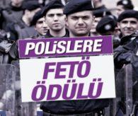 Polislere FETÖ ödülü!