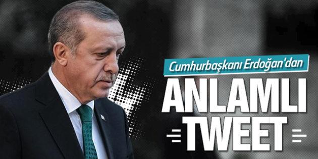 Cumhurbaşkanı Erdoğan'dan anlamlı tweet